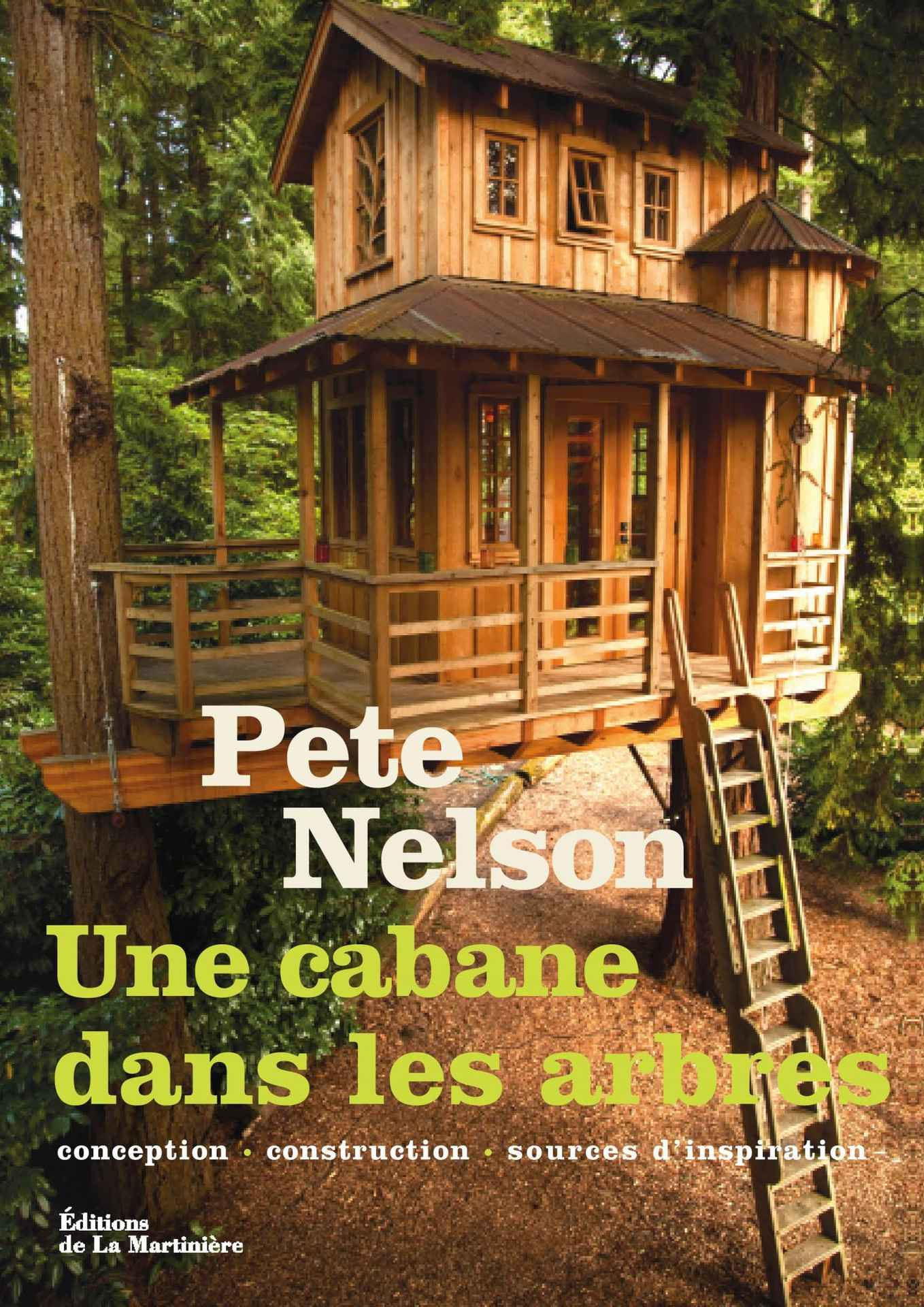 une cabane dans les arbres conception construction sources d 39 inspiration beaux livres. Black Bedroom Furniture Sets. Home Design Ideas