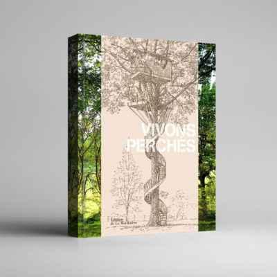 Vivons perchés - Livre de cabanes dans les arbres
