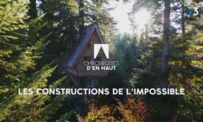 Vidéo :  « Chroniques d'en Haut : Les Constructions de l'Impossible »
